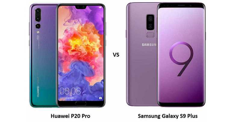 Huawei P20 Pro vs Samsung Galaxy S9 Plus: Price, Features and Specifications Compared