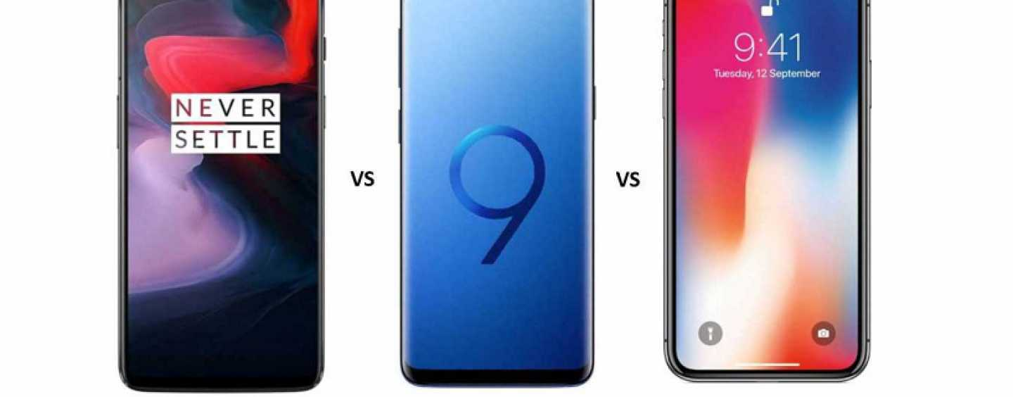 OnePlus 6 vs Samsung Galaxy S9 Plus vs iPhone X: Features, Specifications and Price in India Compared