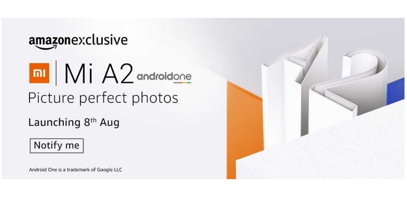 Xiaomi Mi A2 with 5.99-inch Display to Be Launched in India on August 8 as Amazon Exclusive