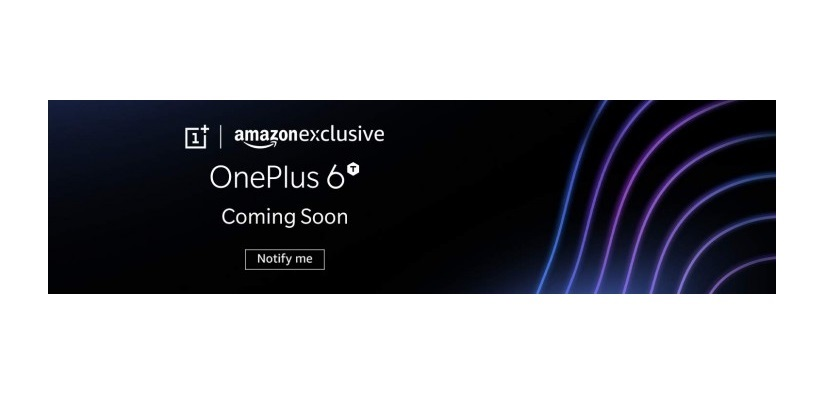 OnePlus 6T Name Confirmed: Will be Launched Soon Exclusively via Amazon India