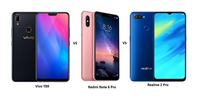 Vivo Y89 vs Xiaomi Redmi Note 6 Pro vs Realme 2 Pro: Battle of Chinese Budget Phones