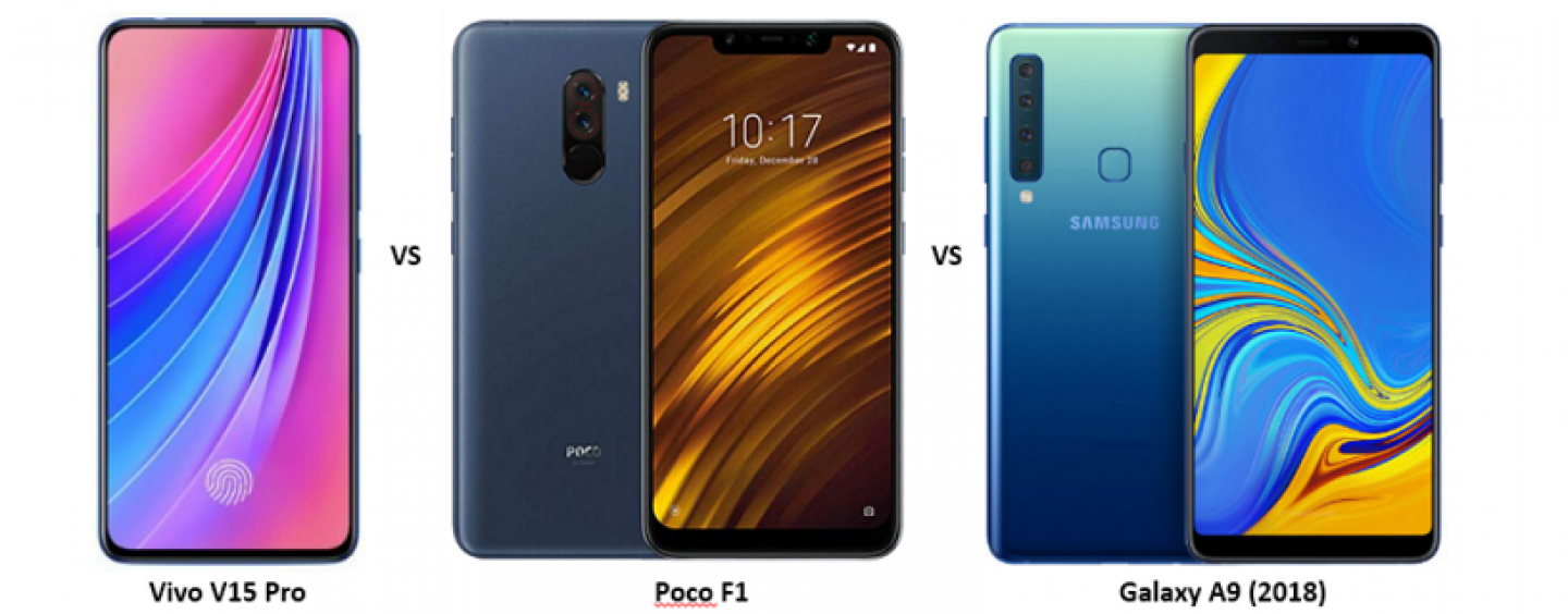 Vivo V15 Pro vs Poco F1 vs Samsung Galaxy A9 (2018): Price, Features and Specifications Compared